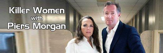 Netflix Serie - Killer Women with Piers Morgan - Nu op Netflix